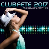 Various Artists - Clubfete 2017 - 63 Club Dance & Party Hits Grafik