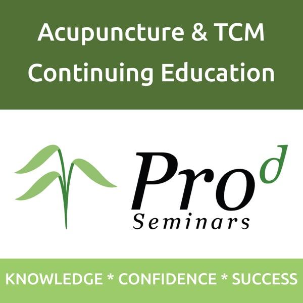 ProD Seminars | Acupuncture & TCM Continuing Education