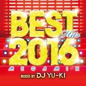 BEST HITS 2016 Megamix (mixed by DJ YU-KI)