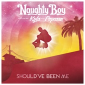 Naughty Boy - Should've Been Me (feat. Kyla & Popcaan) artwork
