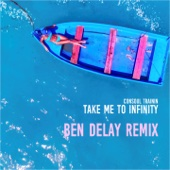Take Me to Infinity (Ben Delay Remix)