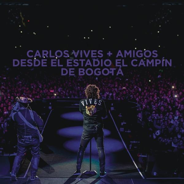 Carlos Vives - Carlos Vives y Amigos Desde el Estadio El Campín de Bogotá (2016) [iTunes Plus M4A ACC]
