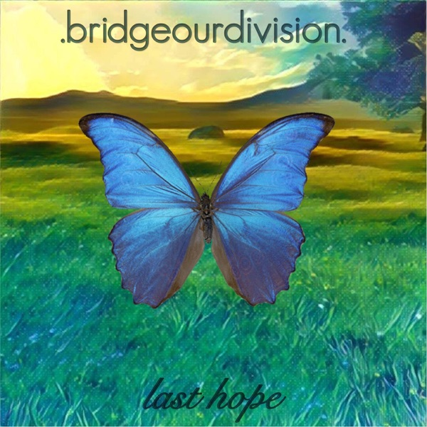 Last Hope - EP Bridge Our Division CD cover