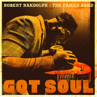 Got Soul – Robert Randolph & The Family Band