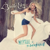 Welcome to the Weekend - EP, Brooke Eden