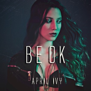 APRIL IVY - BE OK