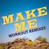 Make Me (feat. DJ DMX) - Single