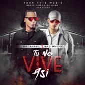 Tu No Vive Así (feat. Mambo Kingz & DJ Luian) - Arcángel & Bad Bunny Cover Art