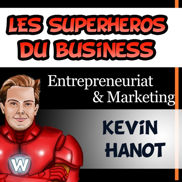 Superhéros du business, techniques et stratégies marketing...