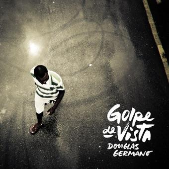 Golpe de Vista – Douglas Germano