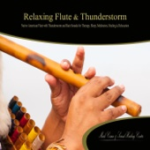 Relaxing Flute & Thunderstorm (Native American Flute with Thunderstorm and Rain Sounds) [feat. Mark Cosmo]
