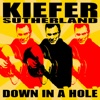 Down in a Hole - Kiefer Sutherland, Kiefer Sutherland