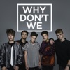 Taking You - Single, Why Don't We