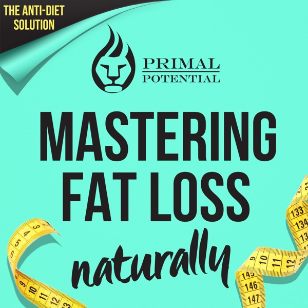 Primal Potential - The Anti-Diet Solution to Mastering Fat Loss Naturally