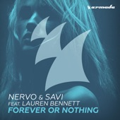 NERVO, Lauren Bennett, Savi - Forever or Nothing (Extended Mix)
