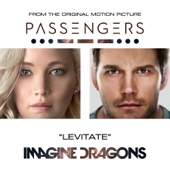 "Levitate (From the Original Motion Picture ""Passengers"") - Imagine Dragons"