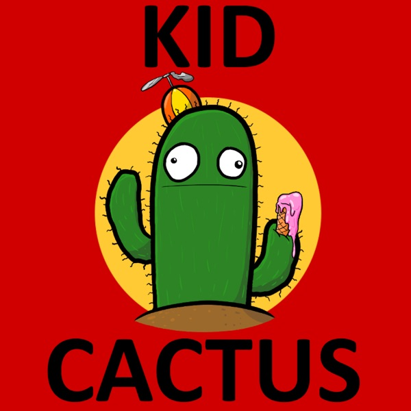 The Kid Cactus Podcast