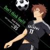 TVアニメ「DAYS」キャラクターソングシリーズVOL.05 「Don't think feel!!」大柴喜一(CV:宮野真守) - Single
