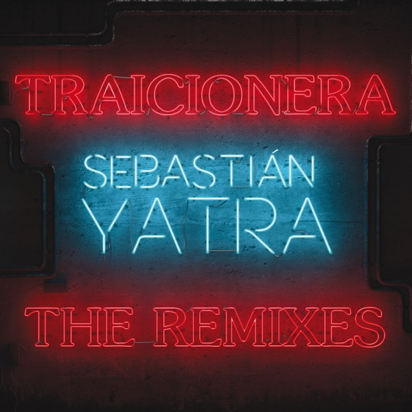 Sebastian Yatra - Traicionera (The Remixes) - Single [iTunes Plus AAC M4A] (2016)