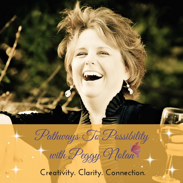 Pathways To Possibility with Peggy Nolan
