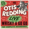 Live At the Whisky a Go Go: The Complete Recordings, Otis Redding