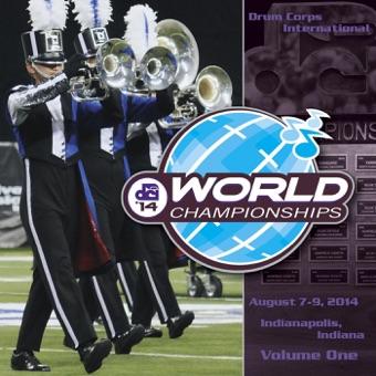 2014 World Championships, Vol. 1 – Drum Corps International