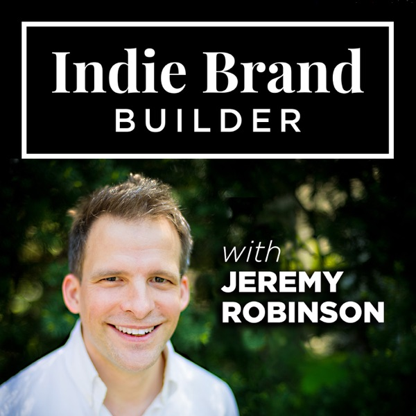 Indie Brand Builder:  discussions with creative entrepreneurs and industry experts on how to build a...