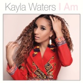 I Am (feat. Kim Waters) - Kayla Waters Cover Art