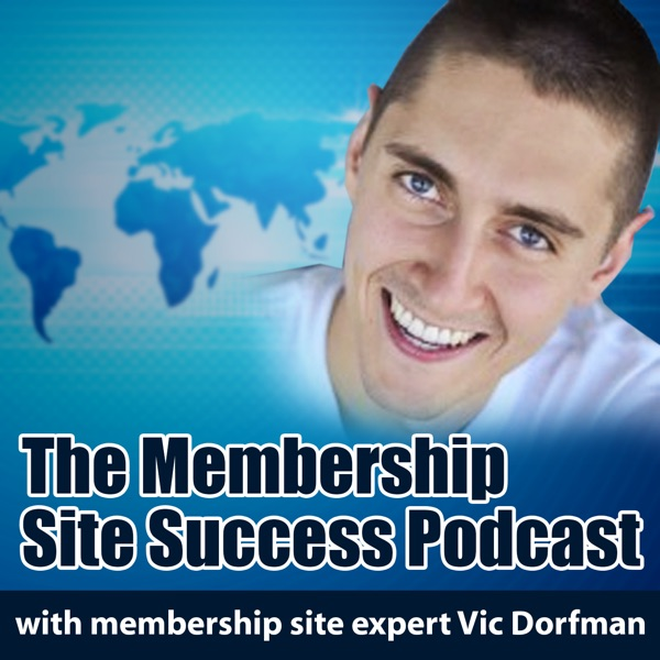 The Membership Site Success Podcast - How To Start And Grow A Profitable Membership Site