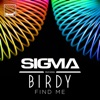 Find Me (feat. Birdy) [Radio Edit] - Single, Sigma