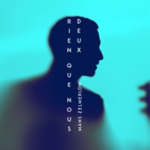 Rien Que Nous Deux (Hanging On To Nothing) - Single