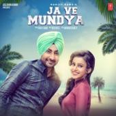 Ja Ve Mundya - Ranjit Bawa & Desi Routz