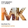 My Love 4 U feat A M E CamelPhat Remix Single