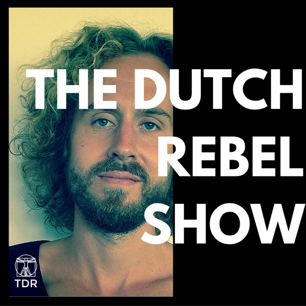 Podcast Show - The Dutch Rebel