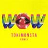 Wow (TOKiMONSTA Remix) - Single ジャケット写真