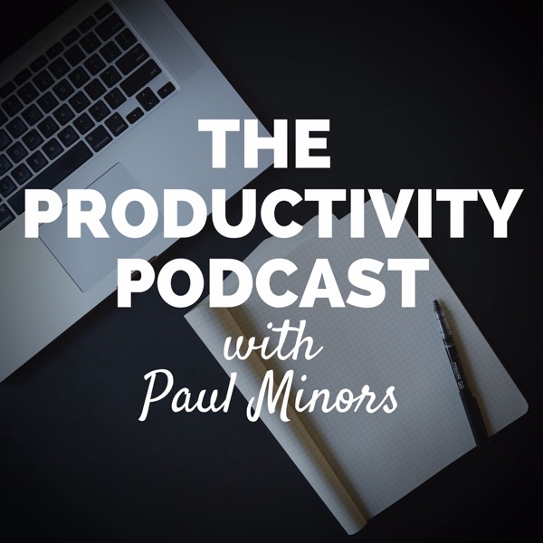 The Productivity Podcast: Time Management, Motivation, Business, Self-Help and Happiness