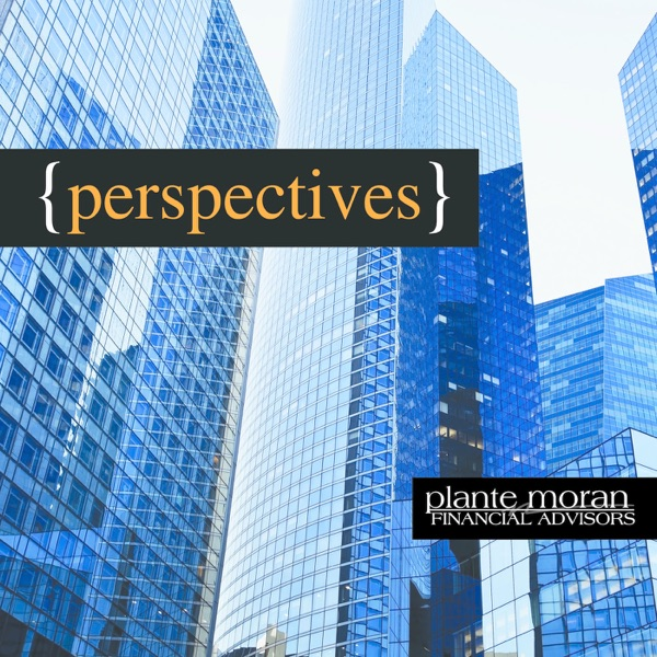 Plante Moran Financial Advisors - Perspectives