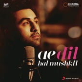[Download] Ae Dil Hai Mushkil Title Track (From