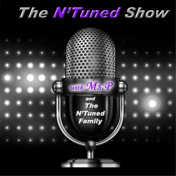 The NTuned Show With Ms.P And The Family