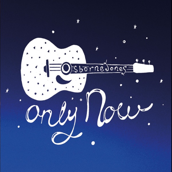 Only Now | Osborne Jones