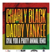 Gyal You a Party Animal (Remix) [feat. Daddy Yankee]