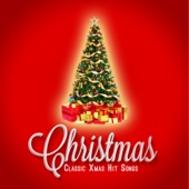 Christmas: Classic Xmas Hit Songs - Various Artists