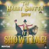 Harry Shotta Show - It's Showtime artwork