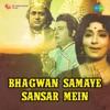 Bhagwan Samaye Sansar Mein