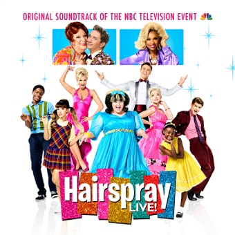 Hairspray Live! (Original Soundtrack of the NBC Television Event) – Original Television Cast of Hairspray LIVE!