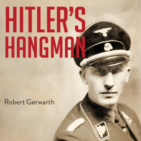 The Life of Heydrich - Robert Gerwarth