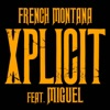 XPlicit (feat. Miguel) - Single, French Montana