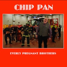 Chip Pan by The Everly Pregnant Brothers