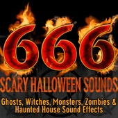 666: A Collection of Scary Halloween Sound Effects (Ghosts, Witches, Monsters, Zombies & Haunted House Sounds) - Halloween FX Productions Cover Art