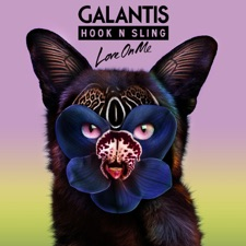 Love on Me by Galantis & Hook N Sling